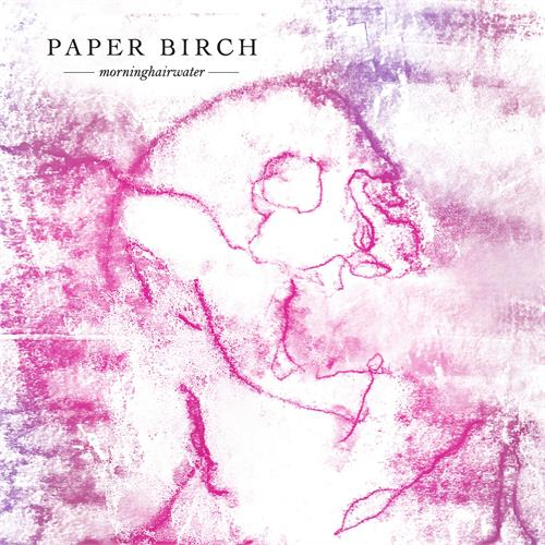 Paper Birch - Morninghairwater [LP]