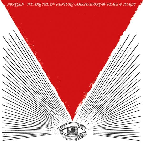 Foxygen - We Are the 21st Century Ambassadors of Peace & Magic [LP]