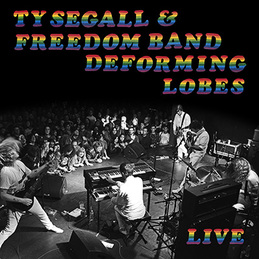 Ty Segall & Freedom Band - Deforming Lobes [LP]