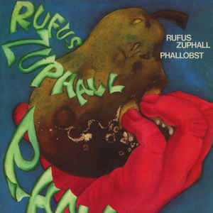 Rufus Zuphall - Phallobst [LP]