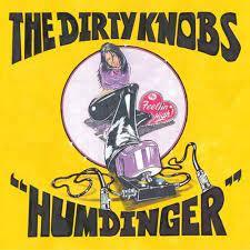 """The Dirty Knobs - Humdinger / Feelin High [LTD 7""""] (RSD21)"""