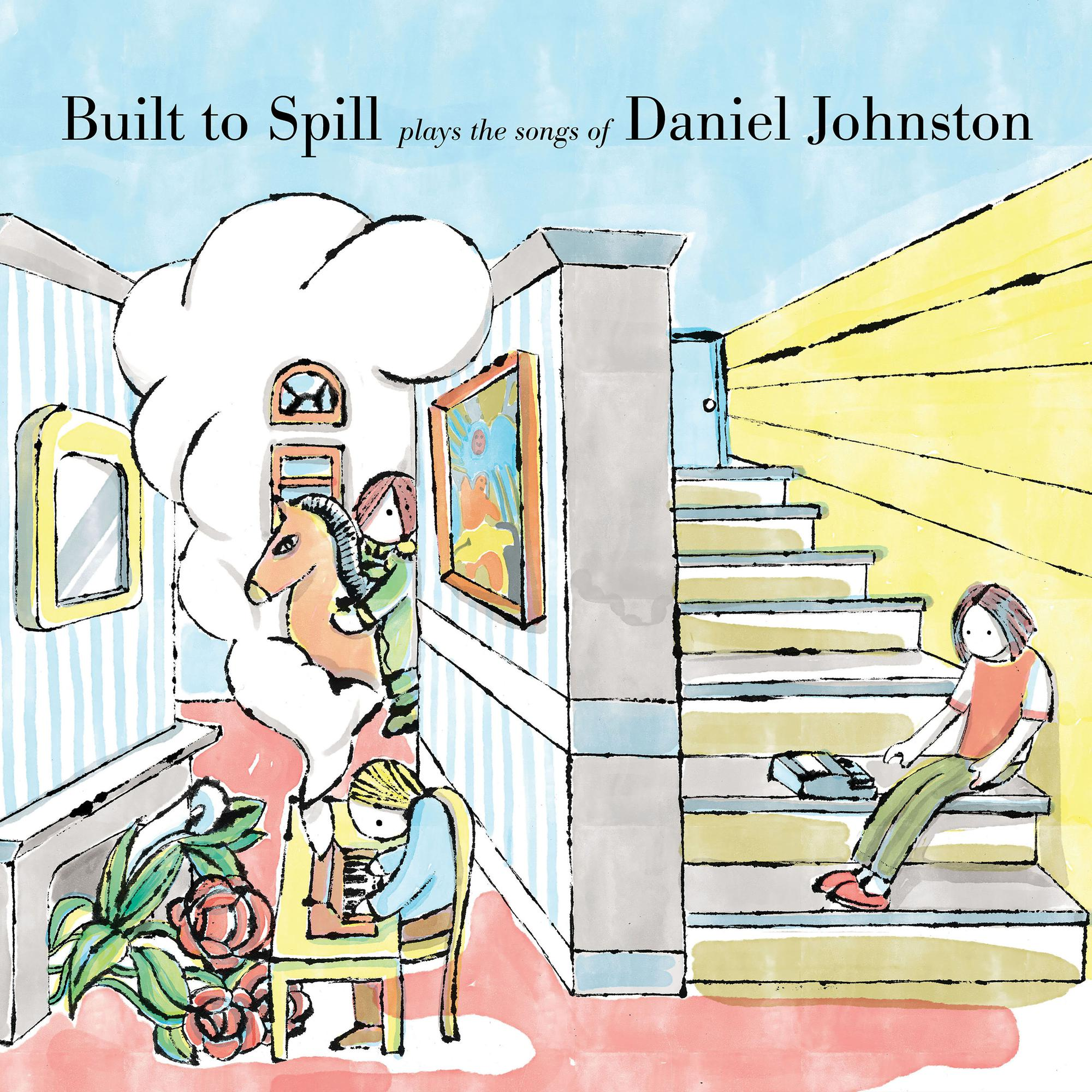 Built To Spill - Built To Spill Plays The Songs Of Daniel Johnston [LP]