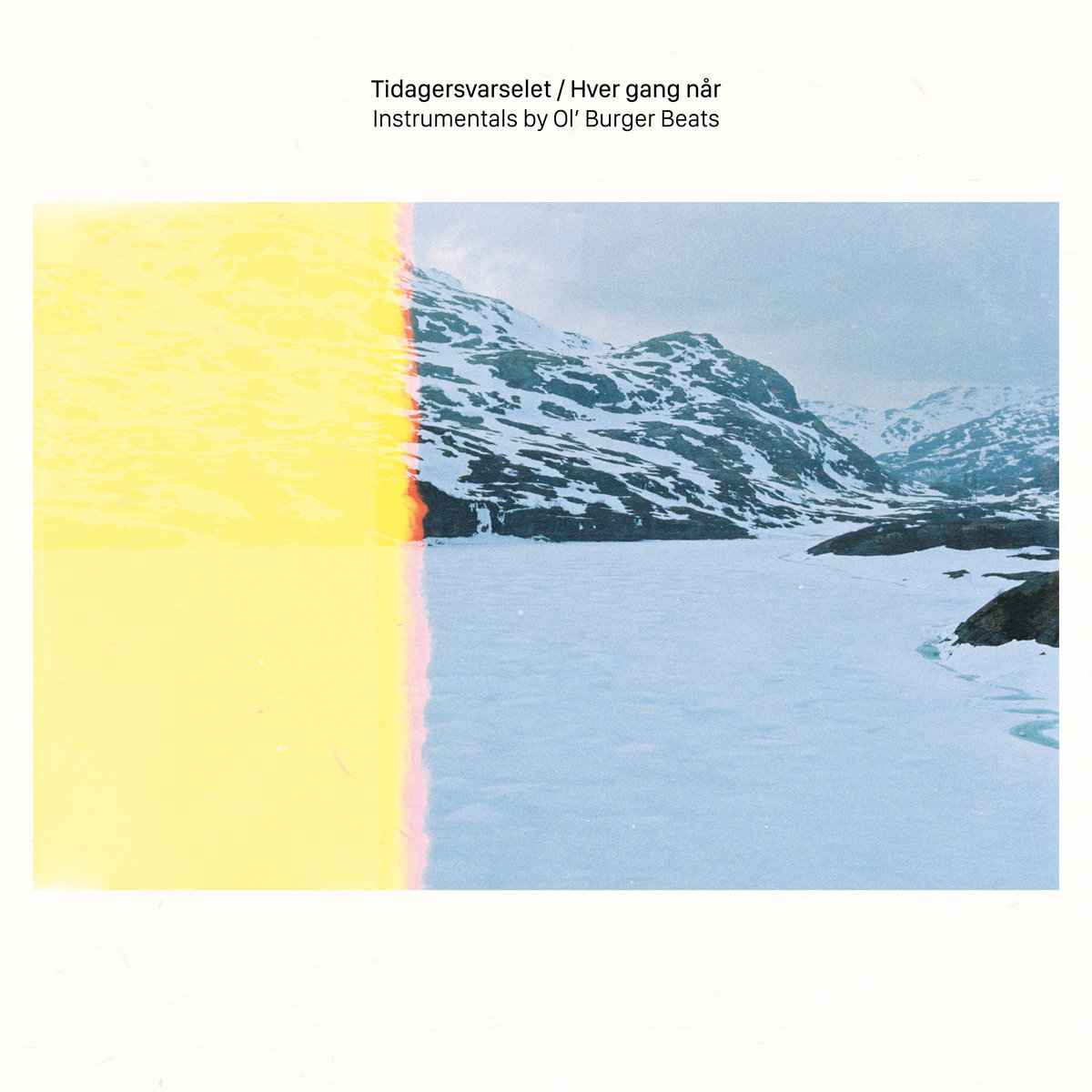 Ol' Burger Beats - Tidagersvarselet/Hver Gang Når Instrumentals [LP]