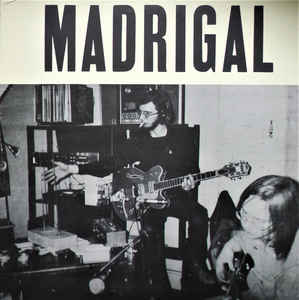 Madrigal - Madrigal [LP]