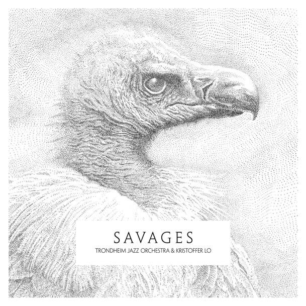 Trondheim Jazz Orchestra & Kristoffer Lo - Savages [LP]