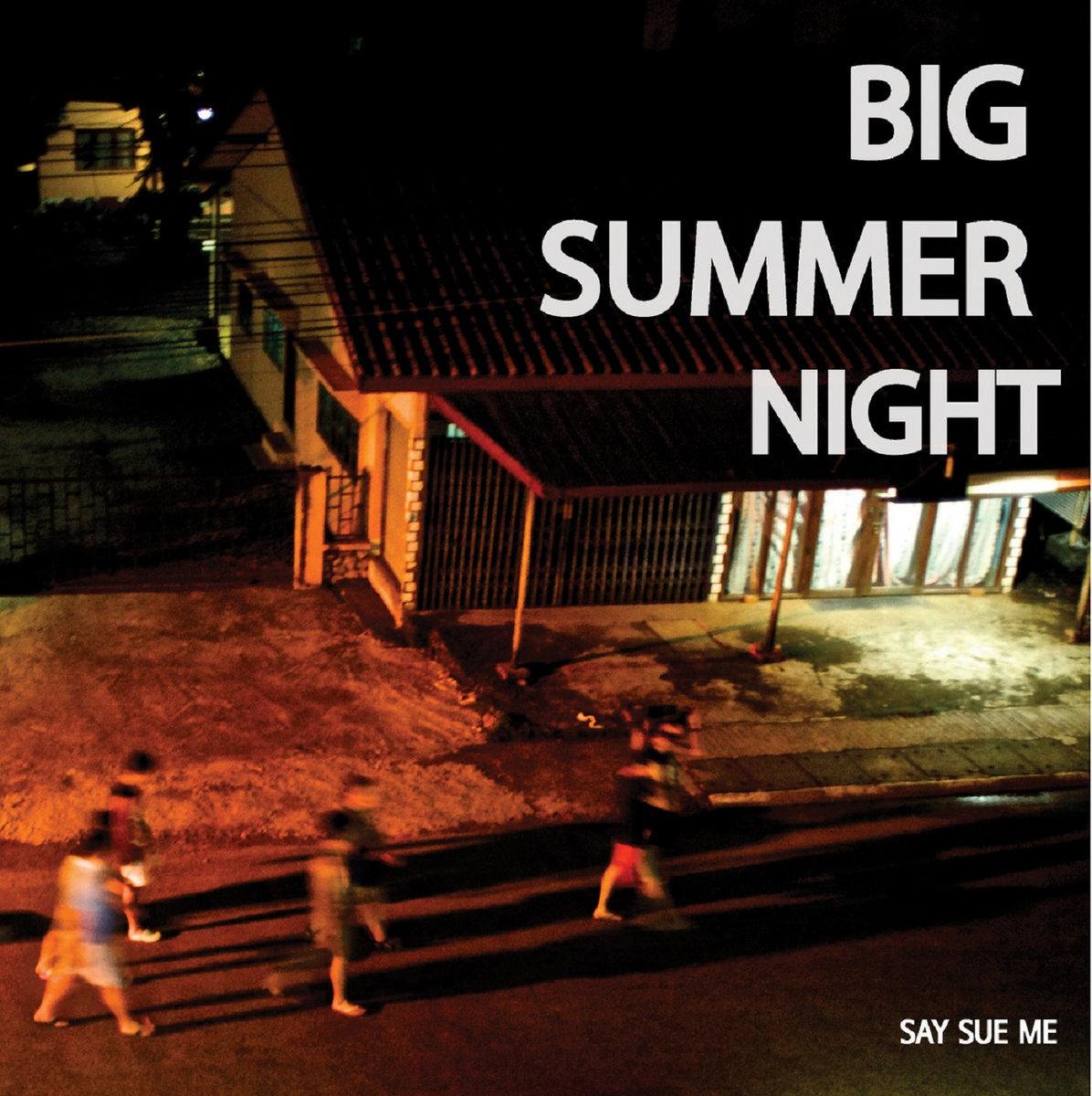 """Say Sue Me - Big Summer Night [12""""]"""