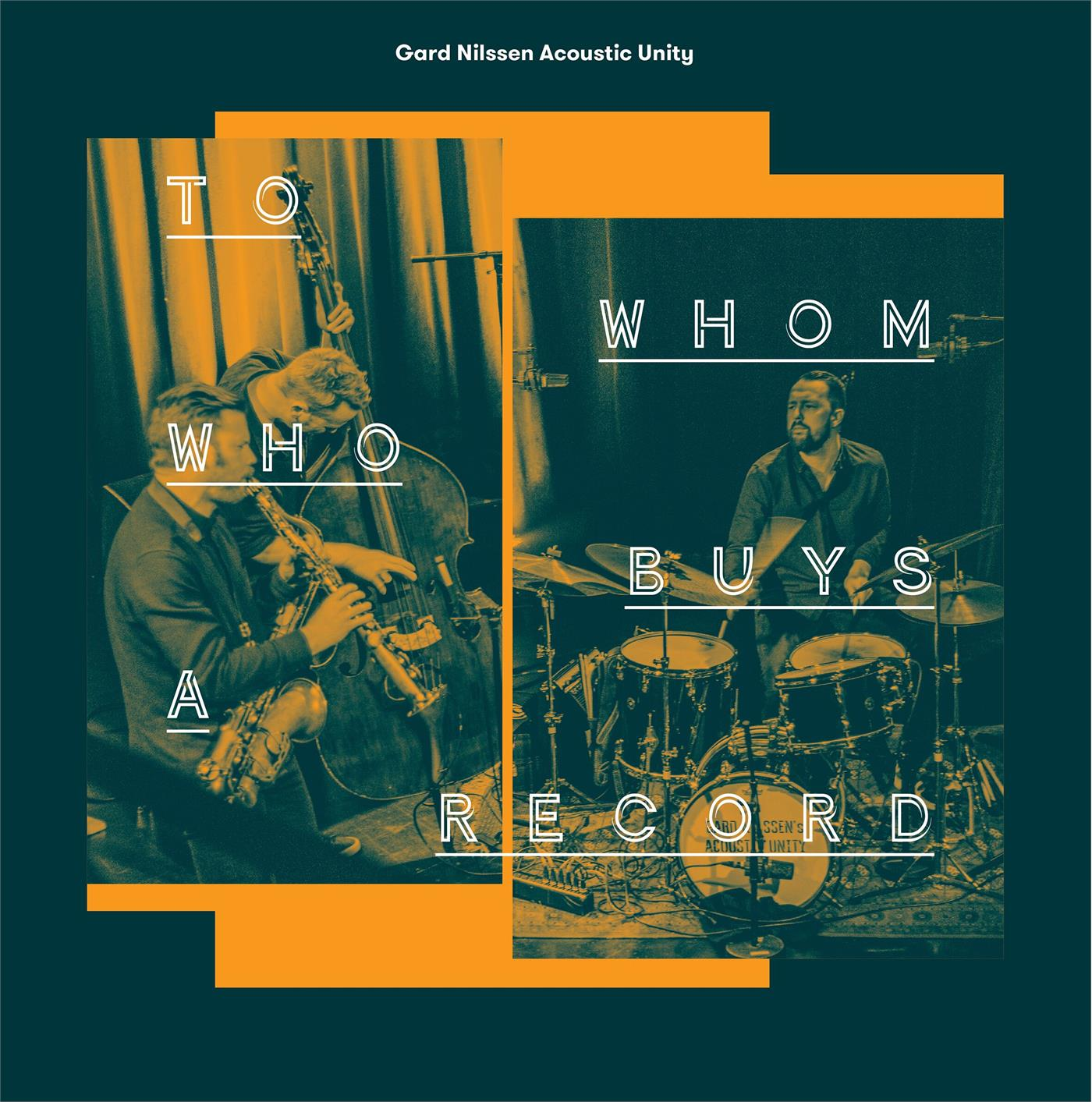 Gard Nilsen Acoustic Unity - To Whom Who Buys A Record [2xLP]