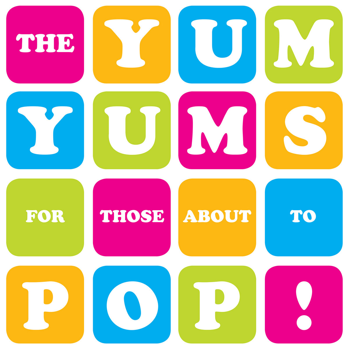 The Yum Yums - For Those About To Pop! [LP]