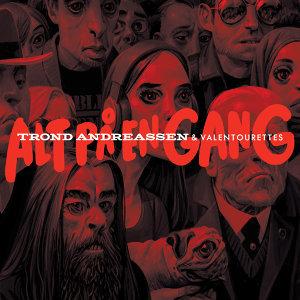 Trond Andreassen & Valentourettes - Alt På En Gang [LP]