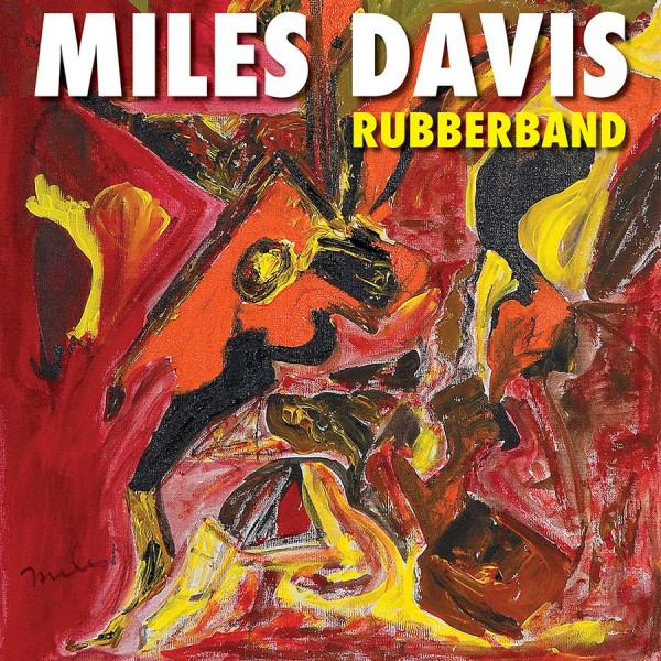 Miles Davis - Rubberband [2xLP]