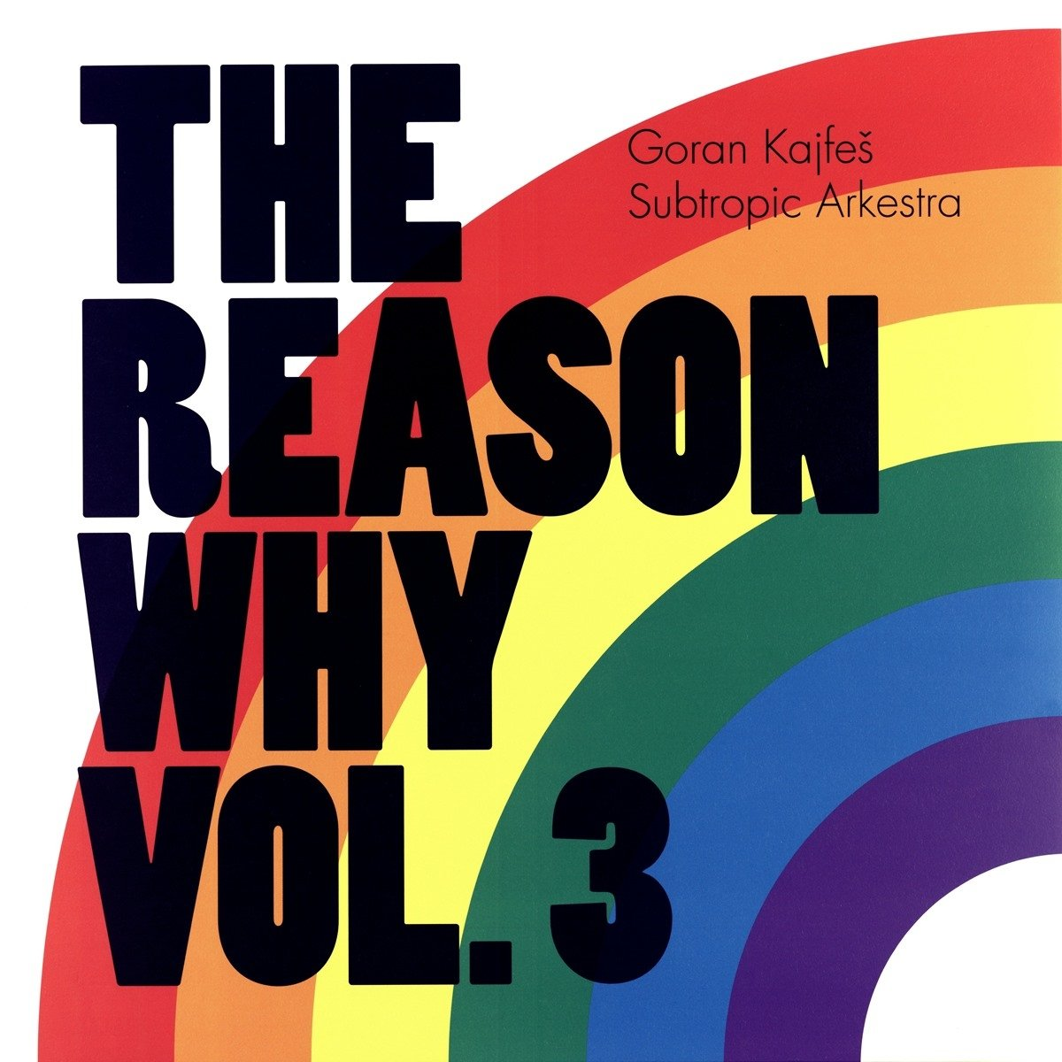 Goran Kajfeš Subtropic Arkestra - The Reasons Why Vol. 3 [LP]