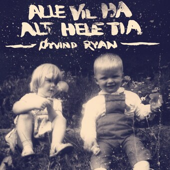 Øyvind Ryan - Alle Vil Ha Alt Hele Tida [LTD LP]