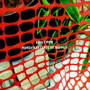 Adult Mom - Momentary Lapse Of Happily [LP]