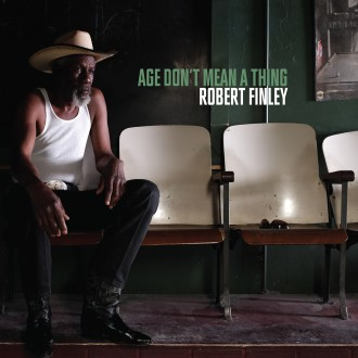 Robert Finley - Age Don't Mean A Thing [LP]