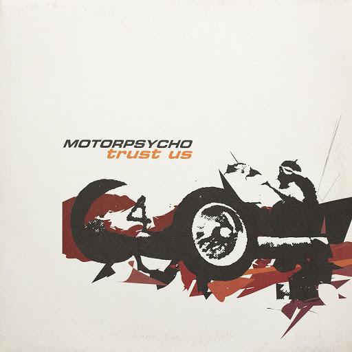 Motorpsycho - Trust Us [2xLP]