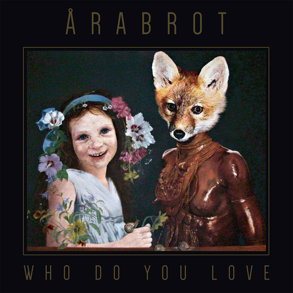 Årabrot - Who Do You Love [LP]