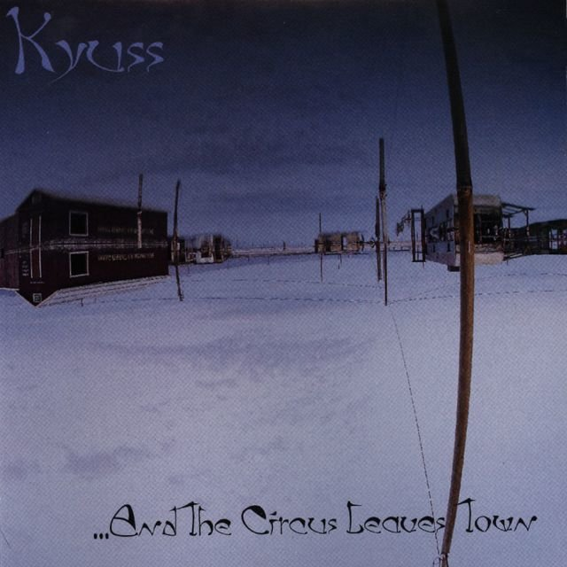 Kyuss - And The Circus Leaves Town [LP]