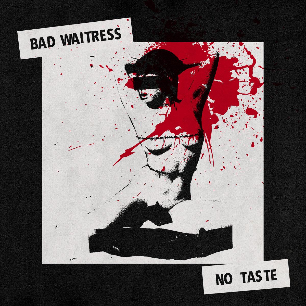 Bad Waitress - No Taste [LP]