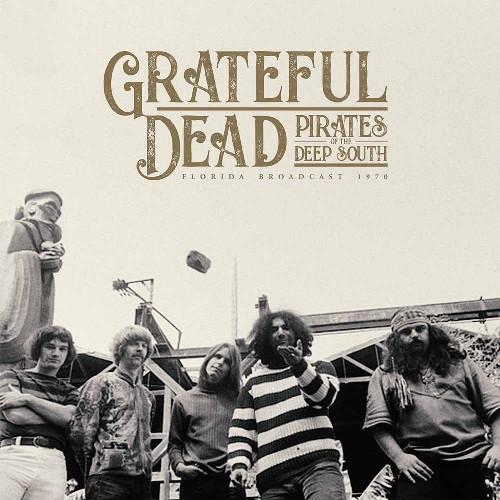 Grateful Dead - Pirates Of The Deep South [2xLP]