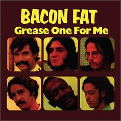 Bacon Fat - Grease One For Me [LP]