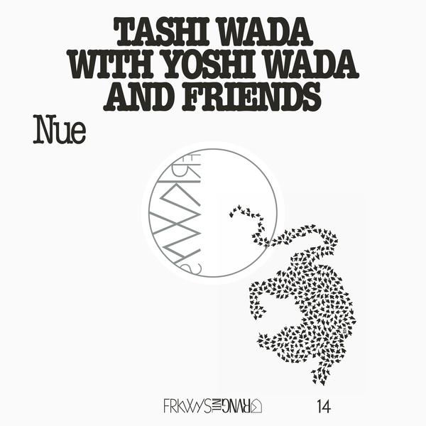 Tashi Wada with Yoshi Wada and Friends - FRKWYS Vol. 14 - Nue [LP]