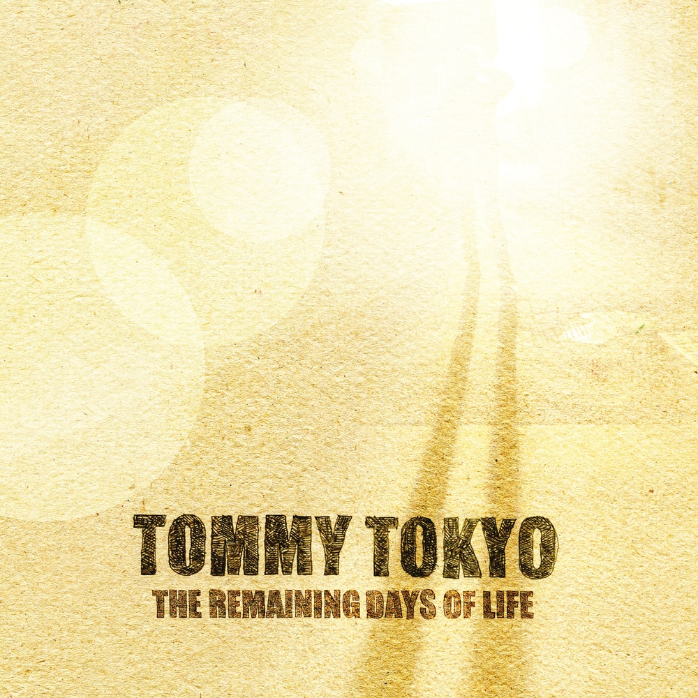 Tommy Tokyo – The Remaining Days Of Life [LP]