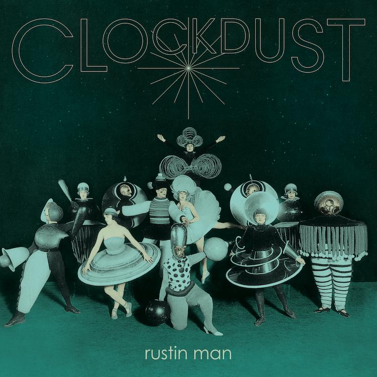 Rustin Man – Clockdust [LTD LP]
