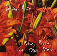 Porridge Radio - Rice, Pasta And Other Fillers [LP]