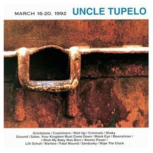 Uncle Tupelo - March 16-20, 1992 [LTD LP]