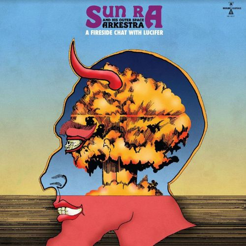 Sun Ra And His Outer Space Arkestra- A Fireside Chat With Lucifer [LP]