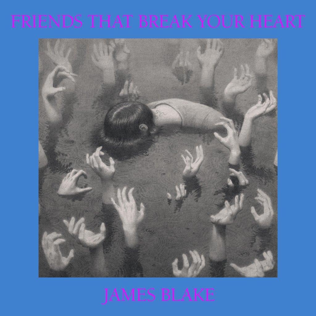 James Blake - Friends That Break Your Heart [LTD LP] (Indies exclusive)