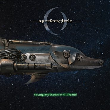 "A Perfect Circle - So Long, And Thanks for All The Fish (RSD) [7""]"