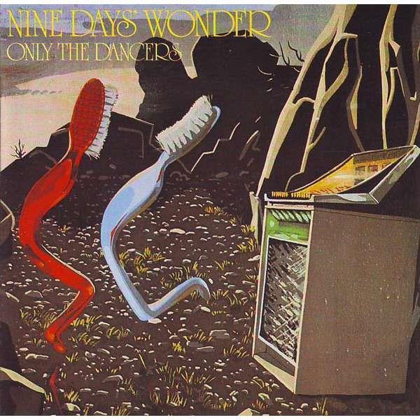 Nine Days Wonder - Only The Dancers [LP]