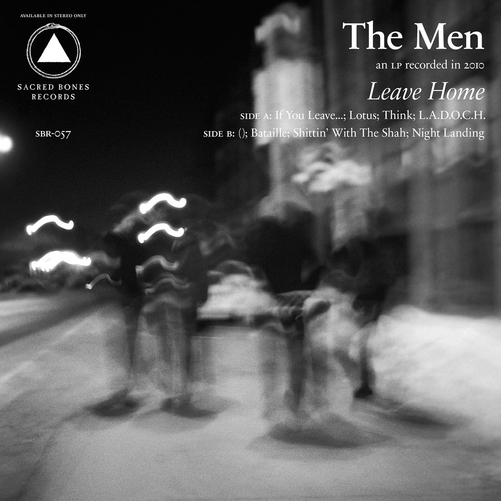 The Men - Leave Home (10th Anniversary Reissue) [LP]