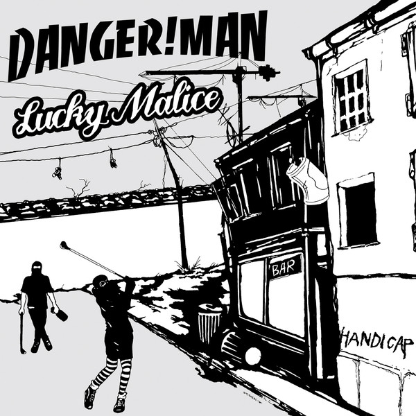 Lucky Malice / Danger!Man – Handicap [LP+CD]