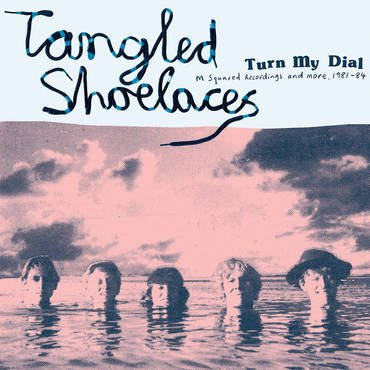 Tangled Shoelaces - Turn My Dial - M Squared Recordings And More, 1981-84 [LP]