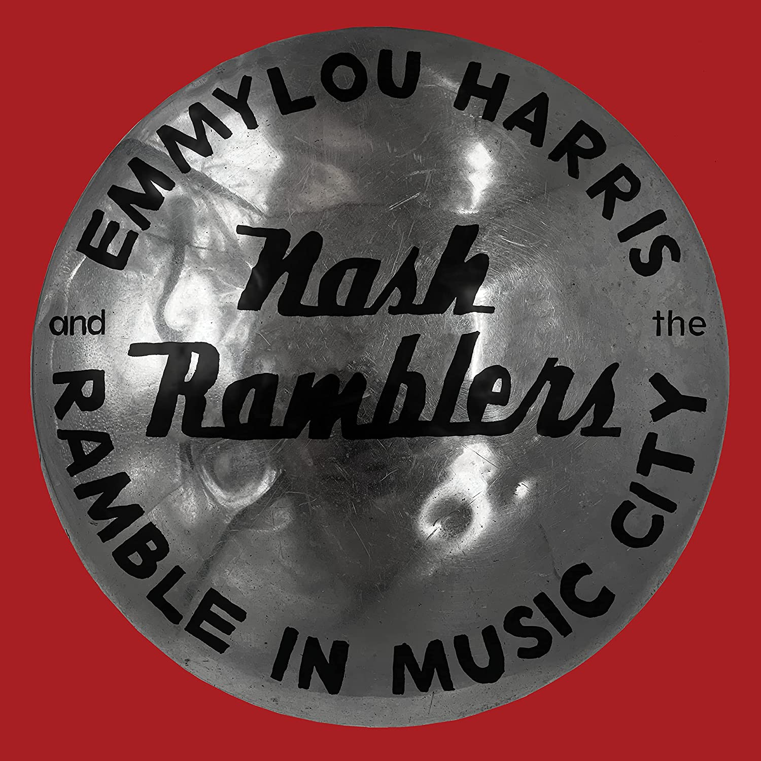 Emmylou Harris & The Nash Ramblers - Ramble in Music City: The Lost Concert [2xLP]