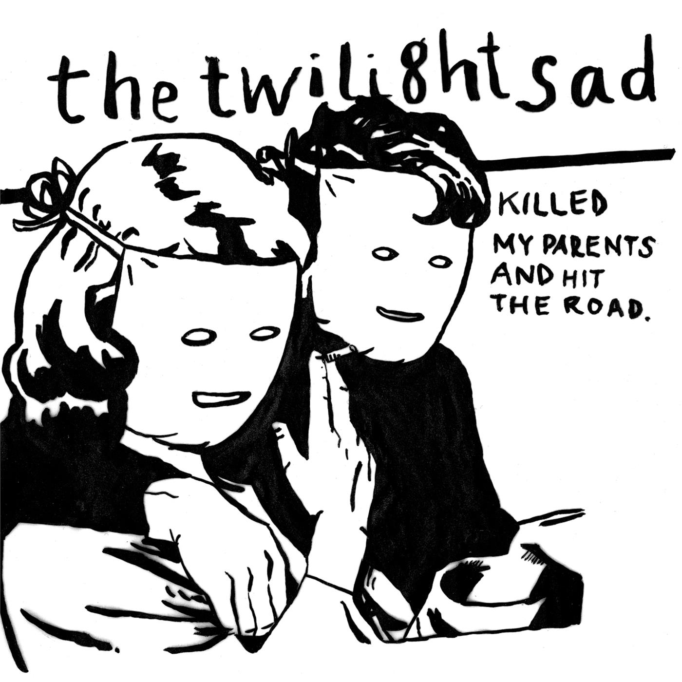 The Twilight Sad - Killed My Parents And Hit The Road [LP]