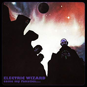 Electric Wizard - Come My Fanatics [2xLP]