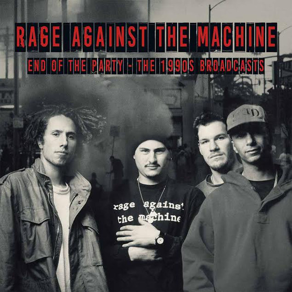 Rage Against The Machine - End Of The Party - The 1990s Broadcast [2xLP]