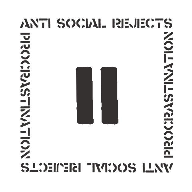 Anti Social Rejects – Procrastination [LP]