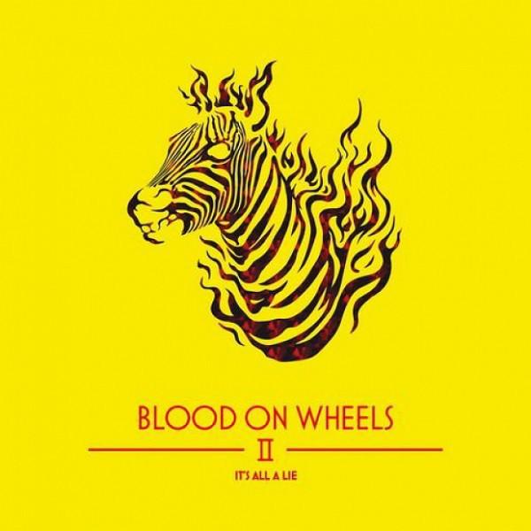 Blood On Wheels - Blood on Wheels II – It's All A Lie [LP]