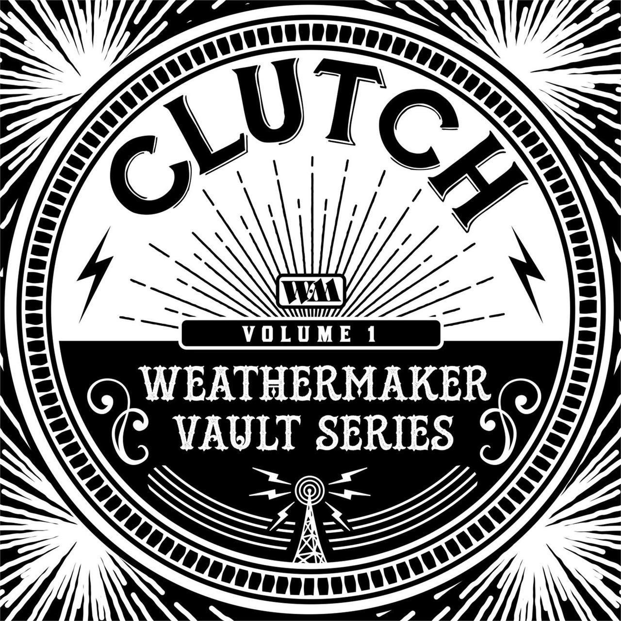 Clutch - The Weathermaker Vault Series Vol. 1 [LP] (White Vinyl)
