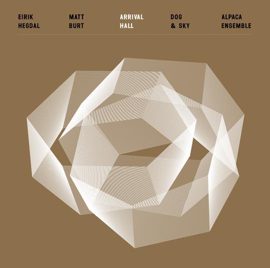 Matt Burt/Eirik Hegdal/Dog & Sky/Alpaca Ensemble - Arrival Hall [LP] (Gold vinyl)