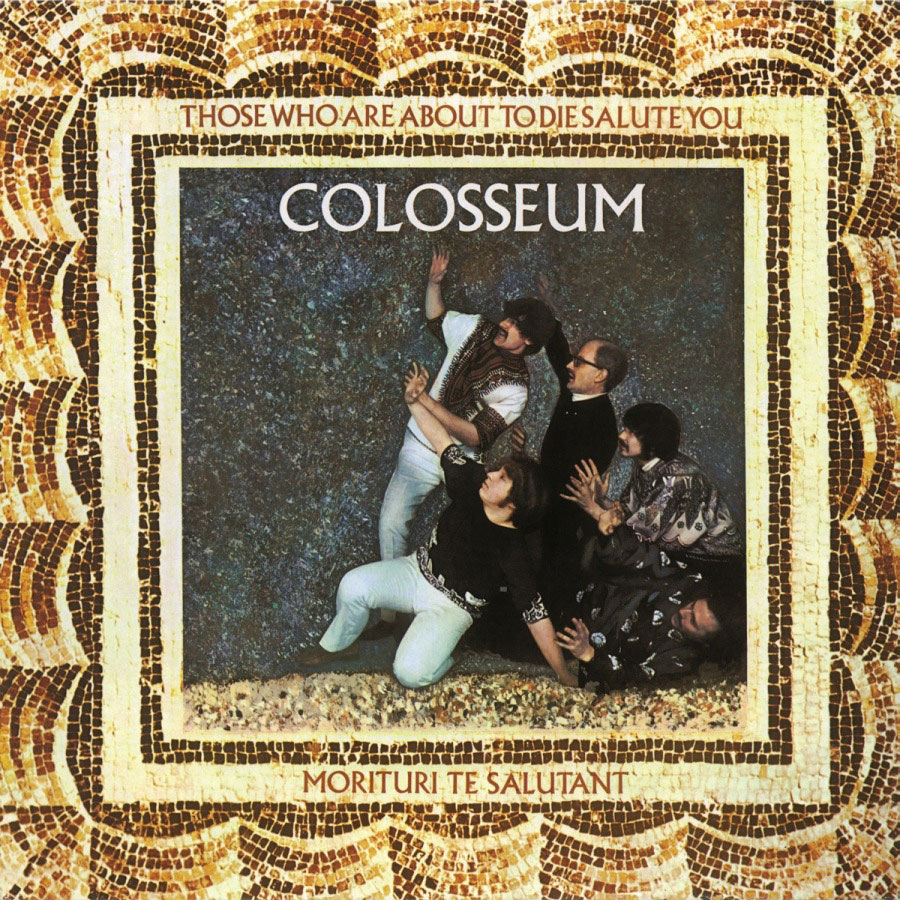 Colosseum – Those Who Are About To Die Salute You [LP]