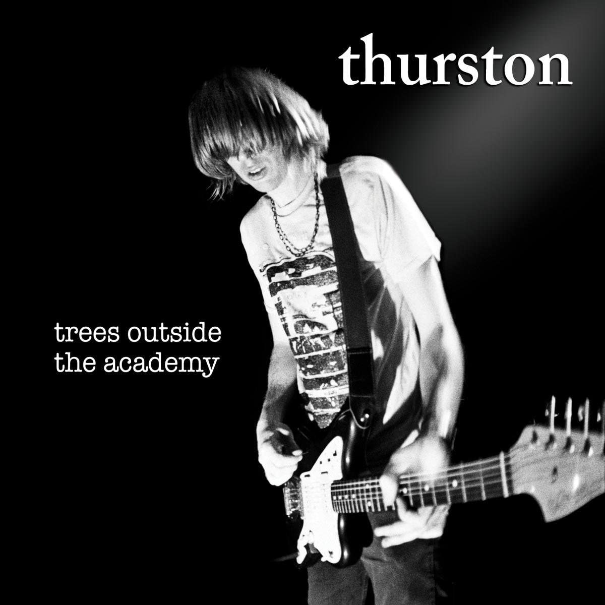 Thurston Moore - Trees Outside The Academy [LP]