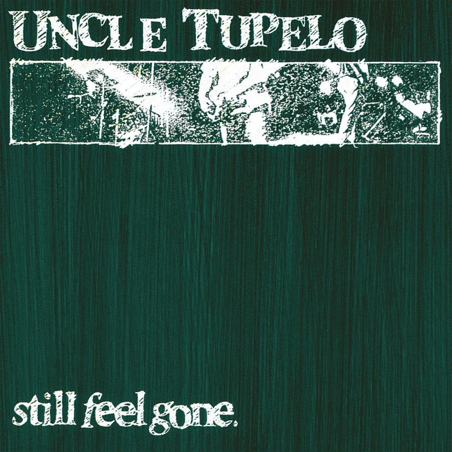 Uncle Tupelo - Still Feel Gone [LTD LP]