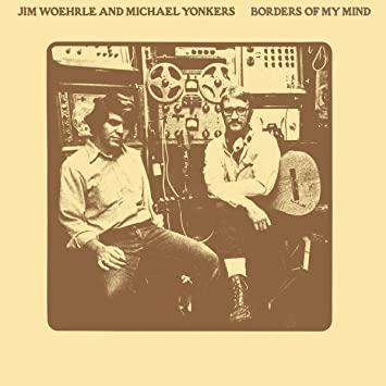 Jim Woehrle & Michael Yonkers - Borders Of My Mind [LP]