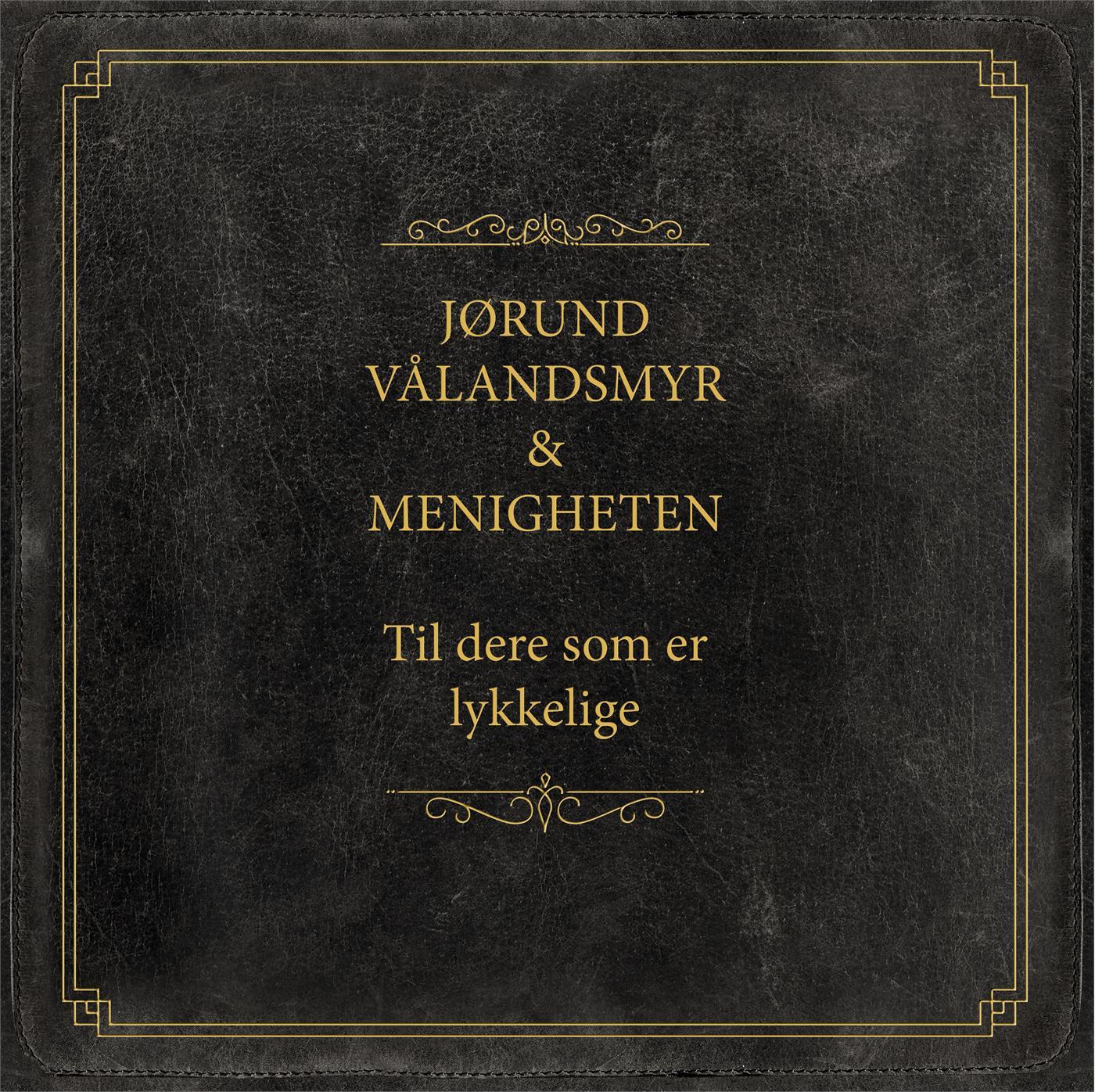 Jørund Vålandsmyr Og Menigheten - Til Dere Som Er Lykkelige [LTD LP] (Gold vinyl)