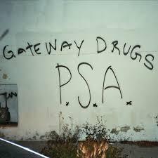Gateway Drugs -  PSA [LP]